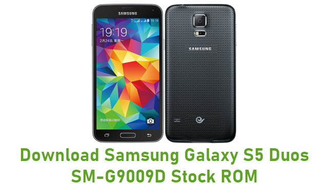 Download Samsung Galaxy S5 Duos SM-G9009D Stock ROM