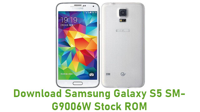 Download Samsung Galaxy S5 SM-G9006W Stock ROM
