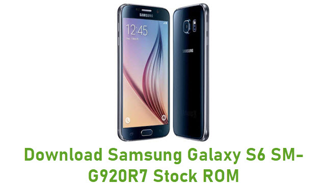 Download Samsung Galaxy S6 SM-G920R7 Stock ROM