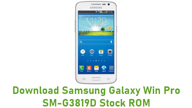 Download Samsung Galaxy Win Pro SM-G3819D Stock ROM