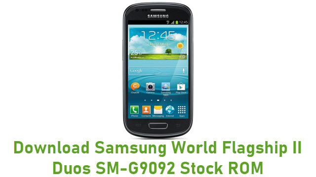 Download Samsung World Flagship II Duos SM-G9092 Stock ROM