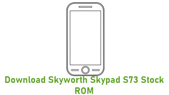 Download Skyworth Skypad S73 Stock ROM