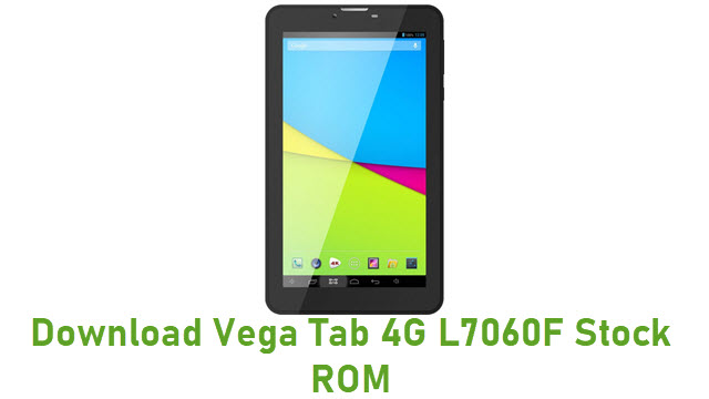 Download Vega Tab 4G L7060F Stock ROM