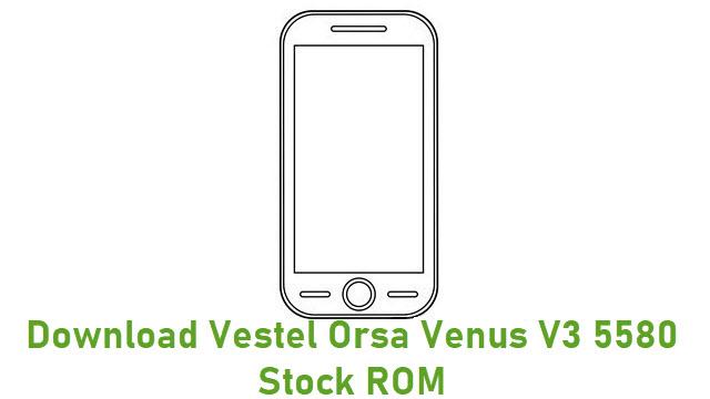Download Vestel Orsa Venus V3 5580 Stock ROM