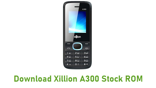 Download Xillion A300 Stock ROM