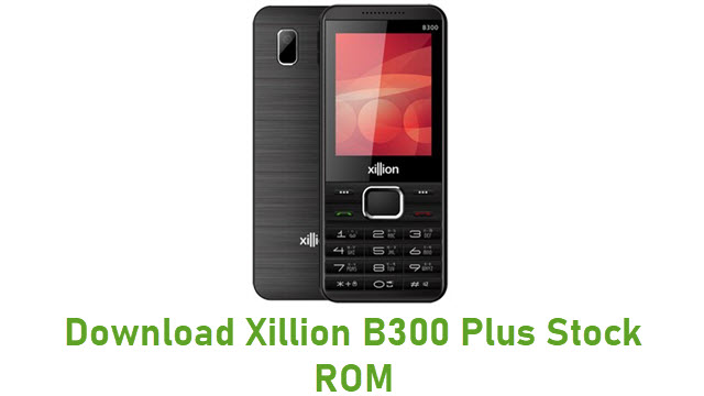 Download Xillion B300 Plus Stock ROM