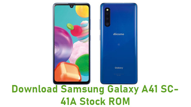 Download Samsung Galaxy A41 SC-41A Stock ROM