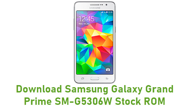 Download Samsung Galaxy Grand Prime SM-G5306W Stock ROM