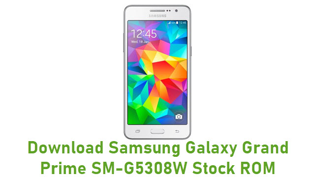 Download Samsung Galaxy Grand Prime SM-G5308W Stock ROM