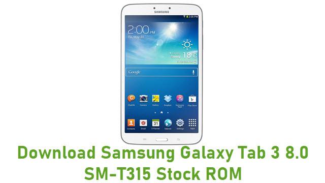 Download Samsung Galaxy Tab 3 8.0 SM-T315 Stock ROM