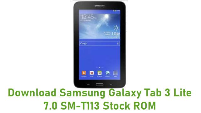 Download Samsung Galaxy Tab 3 Lite 7.0 SM-T113 Stock ROM