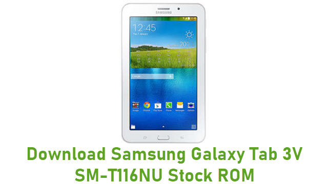 Download Samsung Galaxy Tab 3V SM-T116NU Stock ROM