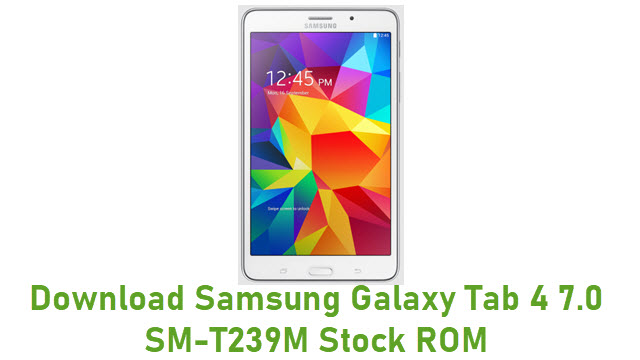 Download Samsung Galaxy Tab 4 7.0 SM-T239M Stock ROM