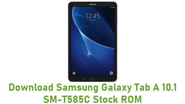 Download Samsung Galaxy Tab A 10.1 SM-T585C Stock ROM
