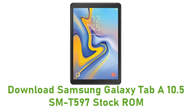 Download Samsung Galaxy Tab A 10.5 SM-T597 Stock ROM
