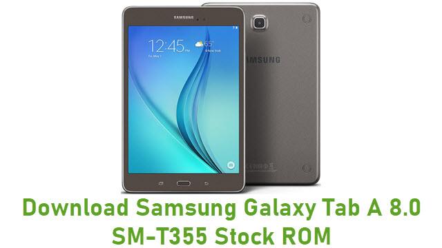 Download Samsung Galaxy Tab A 8.0 SM-T355 Stock ROM