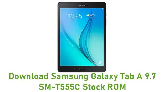 Download Samsung Galaxy Tab A 9.7 SM-T555C Stock ROM