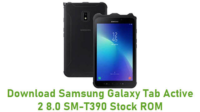 Download Samsung Galaxy Tab Active 2 8.0 SM-T390 Stock ROM