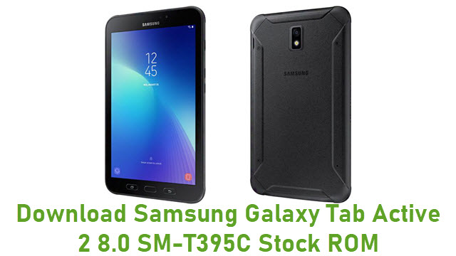 Download Samsung Galaxy Tab Active 2 8.0 SM-T395C Stock ROM