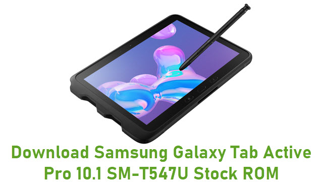Download Samsung Galaxy Tab Active Pro 10.1 SM-T547U Stock ROM