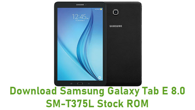 Download Samsung Galaxy Tab E 8.0 SM-T375L Stock ROM