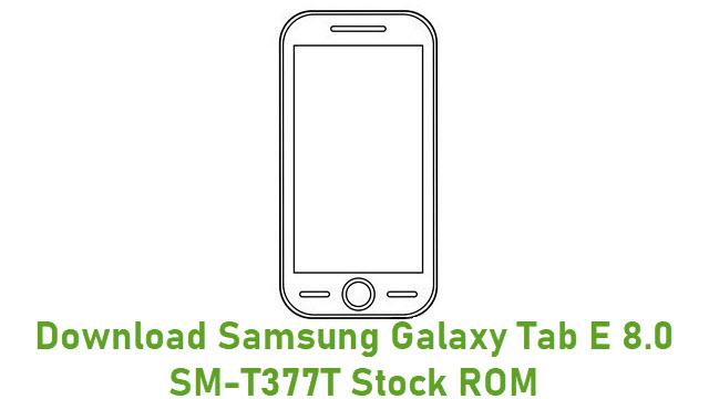 Download Samsung Galaxy Tab E 8.0 SM-T377T Stock ROM
