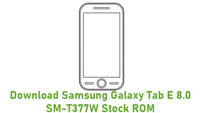 Download Samsung Galaxy Tab E 8.0 SM-T377W Stock ROM