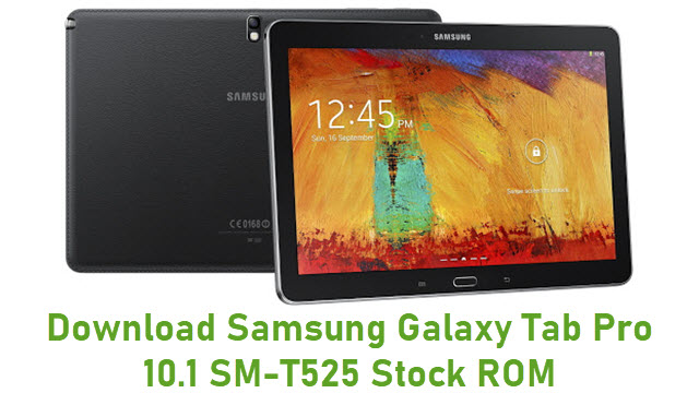 Download Samsung Galaxy Tab Pro 10.1 SM-T525 Stock ROM