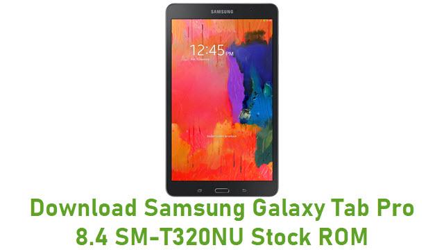 Download Samsung Galaxy Tab Pro 8.4 SM-T320NU Stock ROM