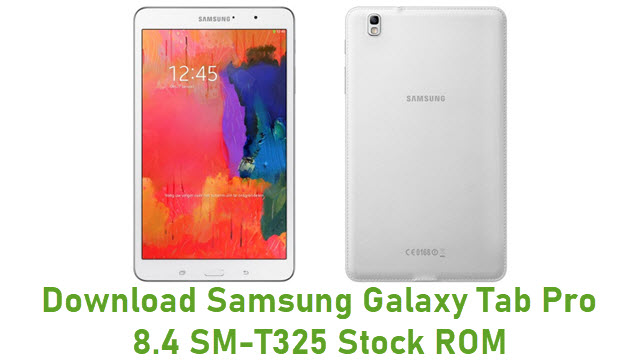 Download Samsung Galaxy Tab Pro 8.4 SM-T325 Stock ROM