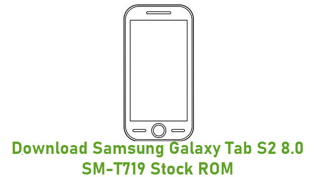 Download Samsung Galaxy Tab S2 8.0 SM-T719 Stock ROM