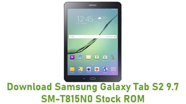 Download Samsung Galaxy Tab S2 9.7 SM-T815N0 Stock ROM