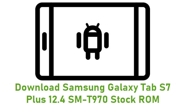 Download Samsung Galaxy Tab S7 Plus 12.4 SM-T970 Stock ROM
