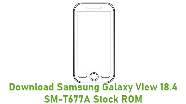 Download Samsung Galaxy View 18.4 SM-T677A Stock ROM