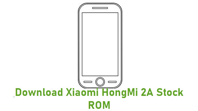 Download Xiaomi HongMi 2A Stock ROM