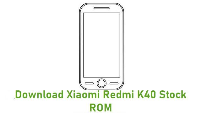 Download Xiaomi Redmi K40 Stock ROM