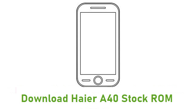Download Haier A40 Stock ROM
