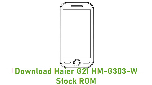 Download Haier G21 HM-G303-W Stock ROM