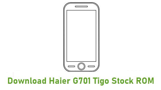Download Haier G701 Tigo Stock ROM