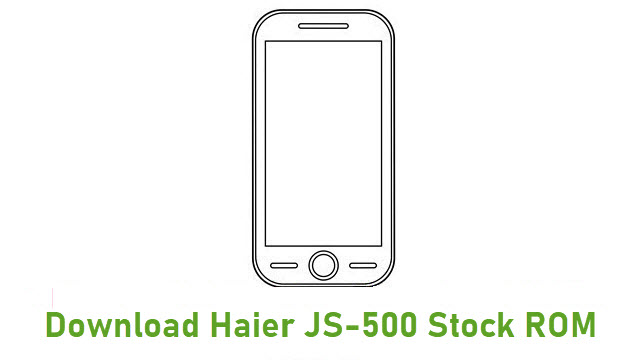 Download Haier JS-500 Stock ROM