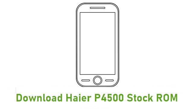 Download Haier P4500 Stock ROM