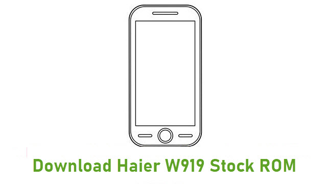 Download Haier W919 Stock ROM