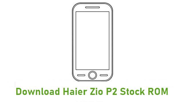 Download Haier Zio P2 Stock ROM