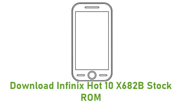 Download Infinix Hot 10 X682B Stock ROM