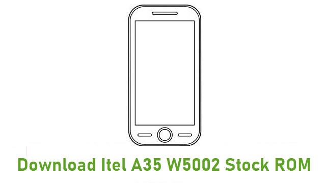 Download Itel A35 W5002 Stock ROM