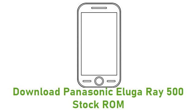Download Panasonic Eluga Ray 500 Stock ROM