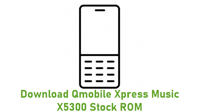 Download Qmobile Xpress Music X5300 Stock ROM