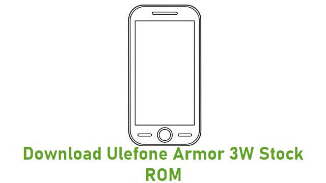 Download Ulefone Armor 3W Stock ROM
