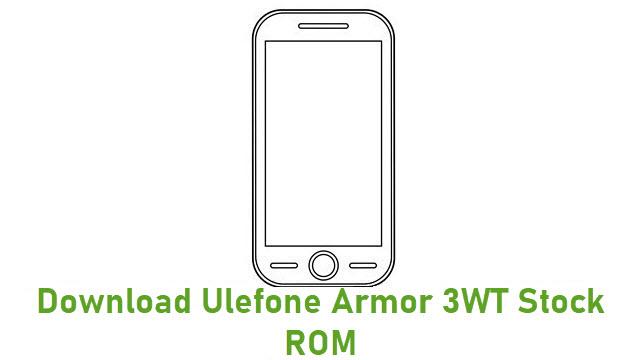 Download Ulefone Armor 3WT Stock ROM