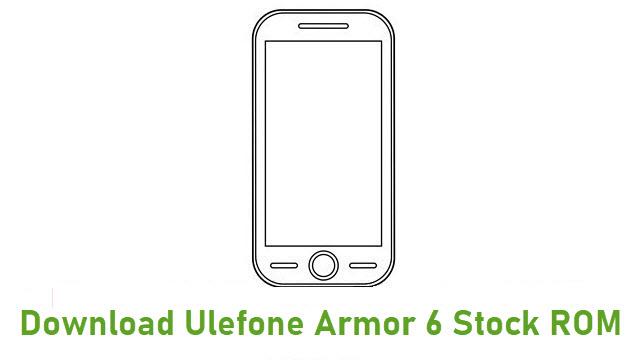 Download Ulefone Armor 6 Stock ROM